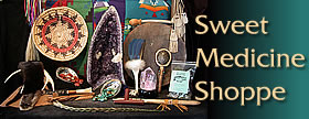 Sweet Medicine Shoppe - Honoring the beauty of the mineral, plant, animal and human worlds